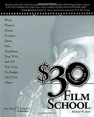 $30 Film School : How to Write, Direct, Produce, Shoot, Edit, Distribu-ExLibrary
