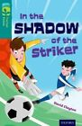 Oxford Reading Tree TreeTops Fiction: Level 16: In the Shadow of the Striker by David Clayton (Paperback, 2014)