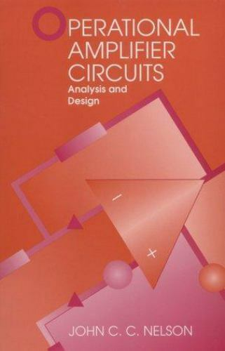 Operational Amplifier Circuits: Analysis and Design