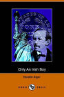 Only an Irish Boy, Andy Burke's Fortunes (Dodo Press) by Horatio Alger (Paperback / softback, 2006)