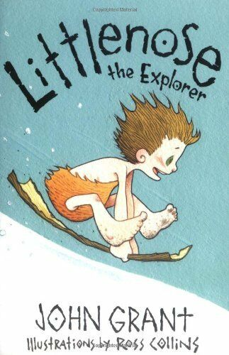 Littlenose the Explorer By John Grant, Ross Collins