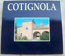 1990 STORIA DI COTIGNOLA ANTICA E CONTEMPORANEA. RAVENNATE