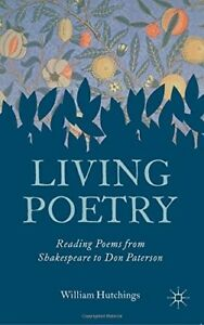 New-Living-Poetry-Reading-Poems-from-Shakespeare-to-Don-Paterson-Dr-William-H