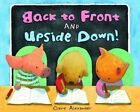 Back to Front and Upside Down! by Claire Alexander (Hardback, 2012)