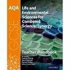 AQA GCSE Combined Science (Synergy): Life and Environmental Sciences Teacher Handbook by Darren Forbes, Gemma Young, Sam Holyman, Jo Locke (Paperback, 2017)