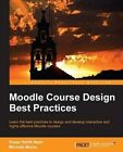 Moodle Course Design Best Practices by Michelle Moore, Susan Smith Nash (Paperback, 2014)
