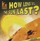How Long Will the Sun Last? by Michael Sabatino (Paperback / softback, 2013)