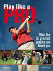 Play Like a Pro: What the 50 Greatest Players Can Teach You by Edward Craig (Paperback, 2007)