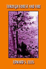 Through Forest and Fire by Edward S Ellis (Paperback / softback, 2005)