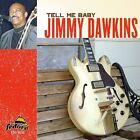 Tell Me Baby by Jimmy Dawkins (CD, Feb-2004, Fedora Records)