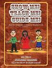 Show Me! Teach Me! Guide Me!: Poetry Through a Child's Perspective by Cynthia Gadson (Paperback / softback, 2013)
