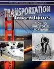Transportation Inventions: Moving Our World Forward by Robert Walker (Hardback, 2013)