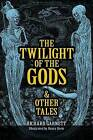 The Twilight of the Gods by Richard Garnett (Paperback, 2015)