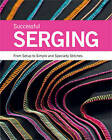 Successful Serging: From Setup to Simple and Speciality Stitches by Beth Baumgartel (Paperback, 2009)