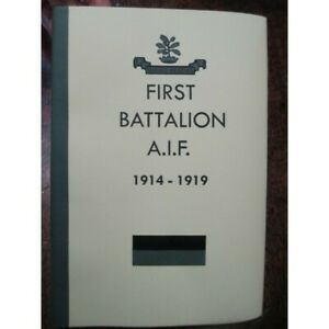 The-History-of-the-1st-Battalion-AIF-WW1-Australian-First-Battalion-Book-new