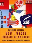 How I Wrote Certain of My Books by Raymond Roussel (Paperback, 1996)