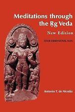 Meditations Through the Rig Veda : Four-Dimensional Man by Antonio de Nicolas...