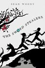 The Sword Stealers by Sean Woody 1468557009 Authorhouse 2012 Paperback