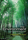 The Environment: A Sociological Introduction by Philip W. Sutton (Paperback, 2007)