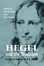 Hegel and the Tradition : Essays in Honour of H. S. Harris (2012, Paperback)