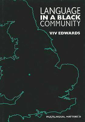 Language in a Black Community (Multilingual Matters), Edwards, Viv, Used; Good B
