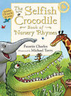 The Selfish Crocodile Book of Nursery Rhymes by Faustin Charles (Mixed media product, 2009)