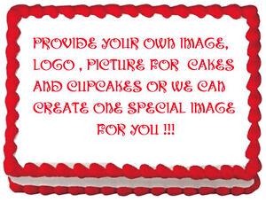 CUSTOM YOUR IMAGE PHOTO Edible cake topper decoration eBay
