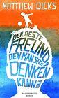 Dicks, M: Der beste Freund, den man sich denken kann von Matthew Dicks (2013, Gebundene Ausgabe)