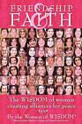 Friendship and Faith by Women of Wisdom (Paperback / softback, 2010)
