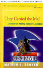 They Carried the Mail: A Survey of Postal History and Hobbies by Mathew J Bowyer (Paperback / softback, 2000)