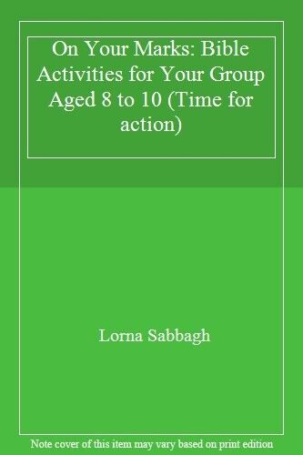 On Your Marks: Bible Activities for Your Group Aged 8 to 10 (Time for action),L