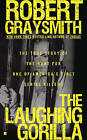 The Laughing Gorilla: The True Story of the Hunt for One of America's First Serial Killers by Robert Graysmith (Paperback, 2010)
