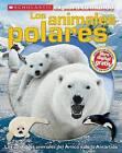 Scholastic Explora Tu Mundo: Los Animales Polares: (Spanish Language Edition of Scholastic Discover More: Polar Animals) by Susan Hayes (Paperback / softback, 2014)