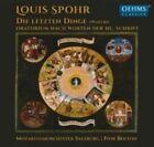 Louis Spohr: Die Letzten Dinge (CD, Sep-2014, Oehms Classics)
