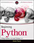 Beginning Python: Using Python 2.6 and Python 3.1 by James Payne (Paperback, 2010)