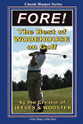 Fore!: The Best of Wodehouse on Golf by P G Wodehouse (Paperback / softback, 2008)