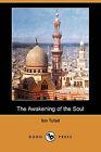 The Awakening of the Soul (Dodo Press) by Ibn Tufail (Paperback / softback, 2010)