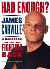 Had Enough? : A Handbook for Fighting Back by Jeff Nussbaum (2003, Hardcover)