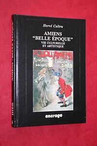 AMIENS-034-BELLE-EPOQUE-034-VIE-CULTURELLE-ET-ARTISTIQUE-par-HERVE-CULTRU-ed-1994
