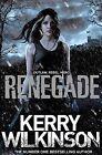 Renegade by Kerry Wilkinson (Paperback, 2015)