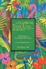 Classical Tamil Love Poetry: Ainkurunuru or Five Hundred Short Poems by M Nazir Ali (Paperback / softback, 2013)