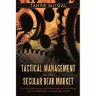 Tactical Management in The Secular Bear Market 9781452079479 Paperback