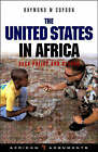 The United States in Africa: Bush Policy and Beyond by Raymond W. Copson (Paperback, 2007)