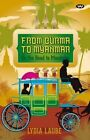 From Burma to Myanmar: On the Road to Mandalay by Lydia Laube (Paperback, 2015)