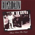 Those Were the Days by Edgar Cruz (CD, Jan-1992, CD Baby (distributor))