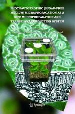 Photoautotrophic (Sugar-Free Medium) Micropropagation as a New...