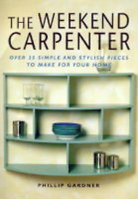 Gardner, Philip, The Weekend Carpenter, Excellent Book