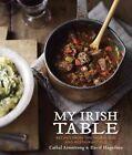 My Irish Table by Cathal Armstrong, David Hagedorn (Hardback, 2014)