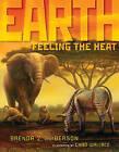 Earth: Feeling the Heat by Brenda Z Guiberson (Hardback, 2010)