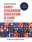 Understanding Early Childhood Education and Care in Australia: Practices and Perspectives by Maryanne Theobald, Wendy Boyd (Paperback, 2016)